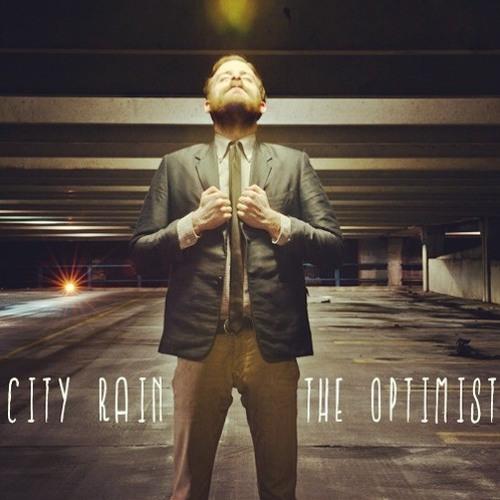 Stream NEW Single + Bonus Track...  City Rain - The Optimist