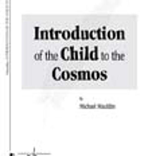 Introduction of the Child to the Cosmos