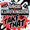 VICE vs Kairo Kingdom - Take That (Kids At The Bar Remix)