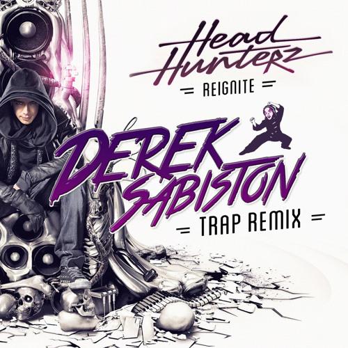 Headhunterz - Reignite (Derek Sabiston Trap Remix)