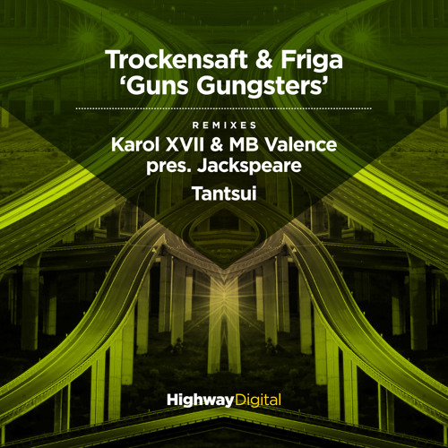 Trockensaft & Friga — Guns Gungsters (Tantsui Remix) | FREE DOWNLOAD!