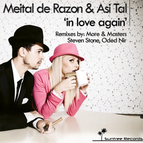 Meital De Razon & Asi Tal - In Love Again  (Original Mix)