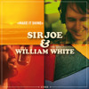 "SirJoe & William White ""Make It Shine"""