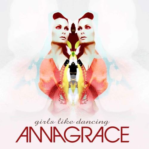 AnnaGrace - Girls Like Dancing (Radio Edit)