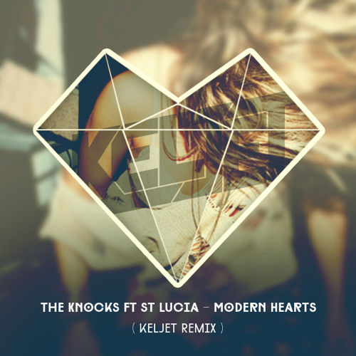 The Knocks ft St. Lucia - Modern Hearts (Keljet Remix)