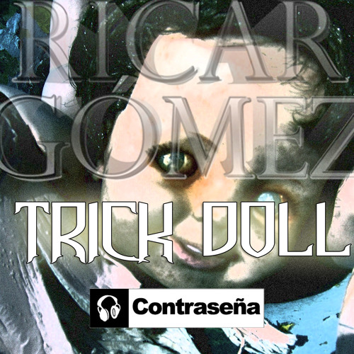 Ricar Gómez - Tricky Doll