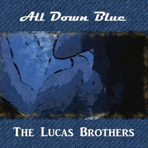 Lee & Martin Lucas - All Down Blue (Collaboration)