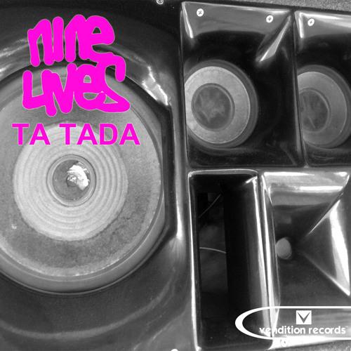 Nine Lives - Ta Tada (preview)