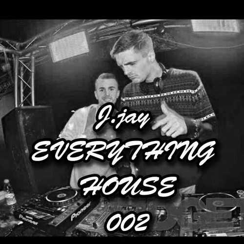 S. Jay - Everything House - 002 **FREE DOWNLOAD**