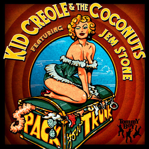 KID CREOLE & THE COCONUTS feat. JEM STONE - PACK YOUR TRUNK (ORIGINAL VOCAL MIX)