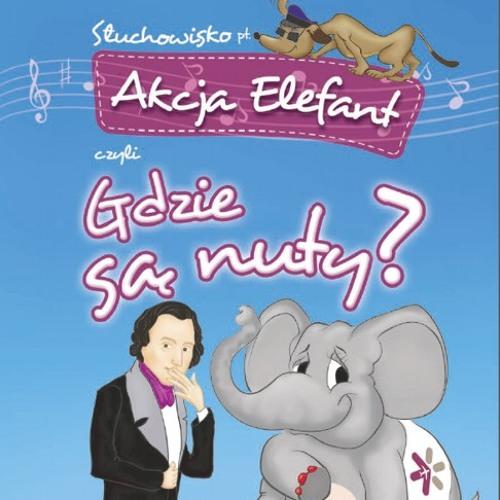 Akcja Elefant czyli gdzie są nuty