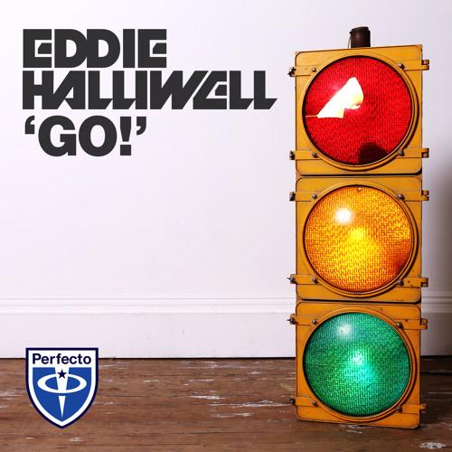 Eddie Halliwell - Go! [Perfecto Records - 24.06.13]