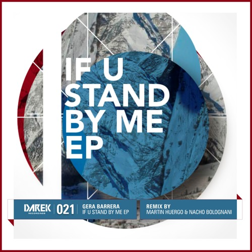 Gera Barrera - If U Stand By Me EP w/ Martin Huergo & Nacho Bolognani RMX [Darek 021]