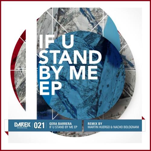 Gera Barrera -  If U Stand By Me (Martin Huergo & Nacho Bolognani Remix)