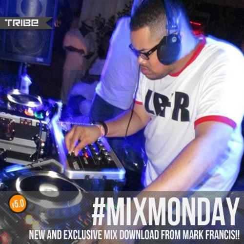 Tribe Records #MIXMONDAY v5.0 | Mark Francis Edition