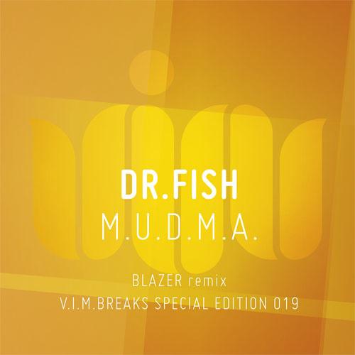 Dr. Fish - M.U.D.M.A (Blazer Remix)