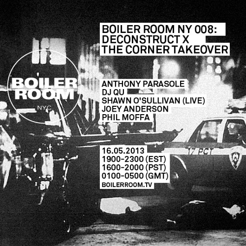 Anthony Parasole 60 Minute Mix Boiler Room NYC @ Deconstruct x The Corner Takeover