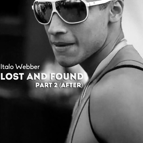 Italo Webber - Lost and Found (Part 2 - After)