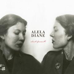 About Farewell - Alela Diane