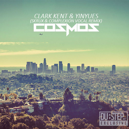 Cosmos by Clark Kent & Yinyues (Skrux & Complexion Remix) - Dubstep.NET Exclusive