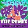 【2013】DOMINO KAT & NOB-SUN - Dancehall Freaks (Freaks Riddim)