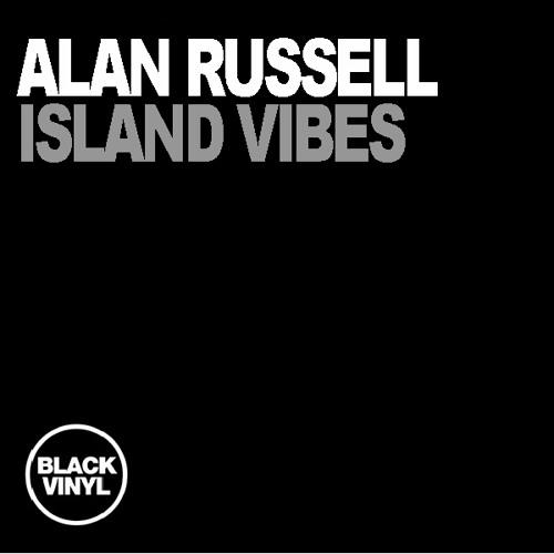 Alan Russell - Island Vibes Orig & Dub Mix - Promo Edits