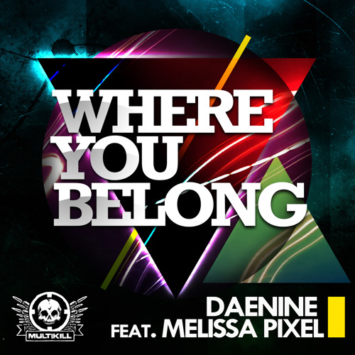 Daenine ft. Melissa Pixel -Where You Belong/Fresher Memory-Charted#1 on Beatport DnB/Dubstep charts