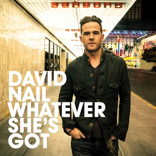 "David Nail - ""Whatever She's Got"" (Preview)"