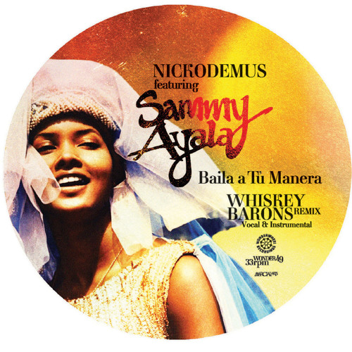 Nickodemus feat. Sammy Ayala - Baila A Tu Manera (Whiskey Barons Remix Instrumental)