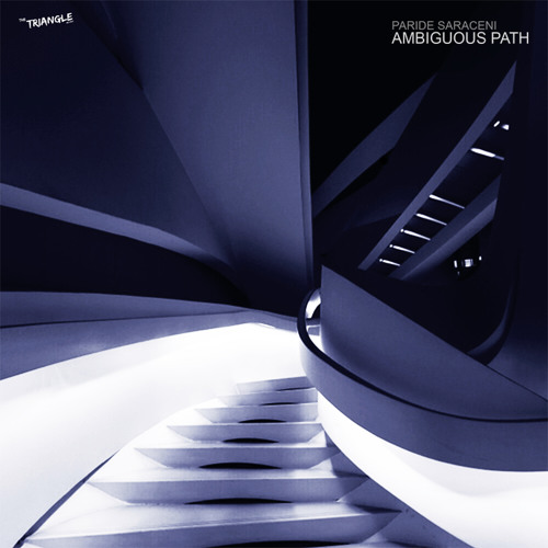 Paride Saraceni - Ambiguous Path [the triangle rec.] preview