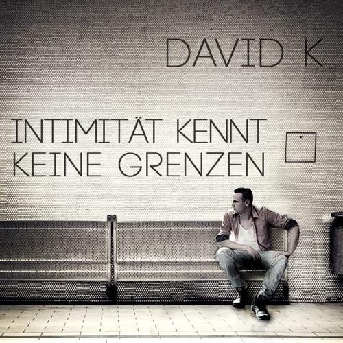 David K. - Intimität kennt keine Grenzen [June 2013]