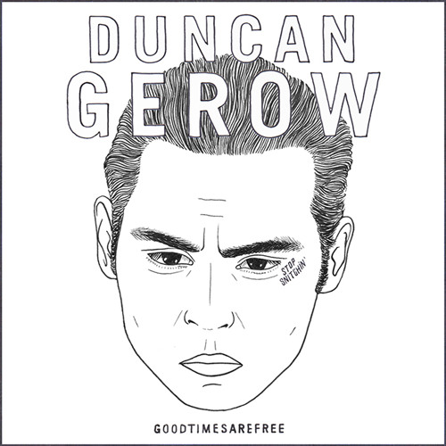 Duncan Gerow for G.T.A.F.