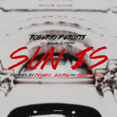 Roberto Perotii, Massimo De Divitiis - Sun Is (Rishi K. Remix)