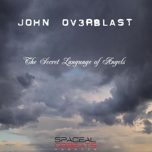 John Ov3rblast - The Secret Language of Angels LP