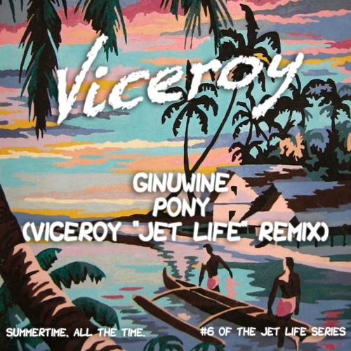 "Ginuwine - Pony (Viceroy  ""Jet Life""  Remix)"