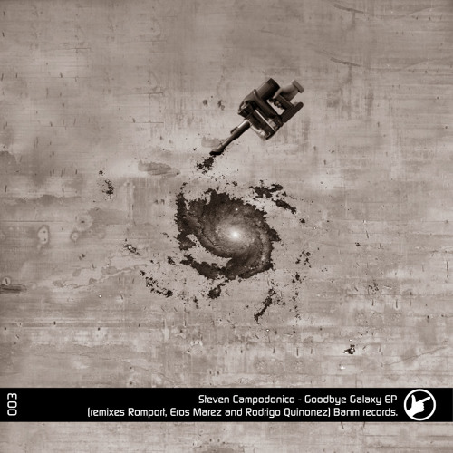 Steven Campodonico - Goodbye galaxy (Eros Marez remix - Banm records - Spain)