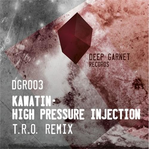 DGR003 KAWATIN-High Pressure Injection (T.R.O. remix)