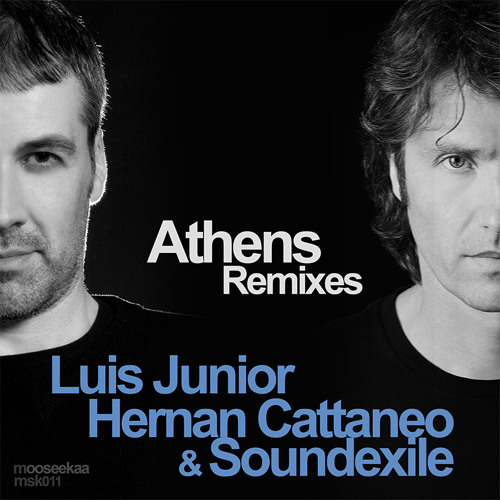 Luis Junior - Athens (Hernan Cattaneo & Soundexile Remix) - mooseekaa - 17.06.2013