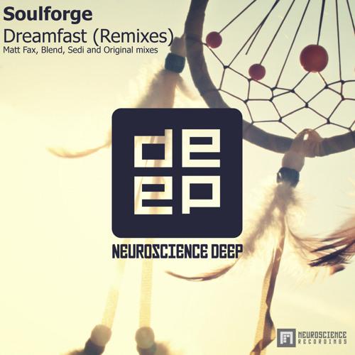 Soulforge - Dreamfast (Blend Remix)