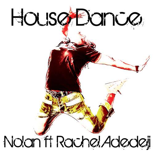 Nolan - House Dance ft Rachel Adedeji (DJ T. Remix) [preview]