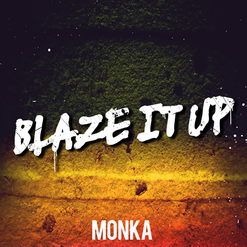 Felguk - Blaze It Up - Monka