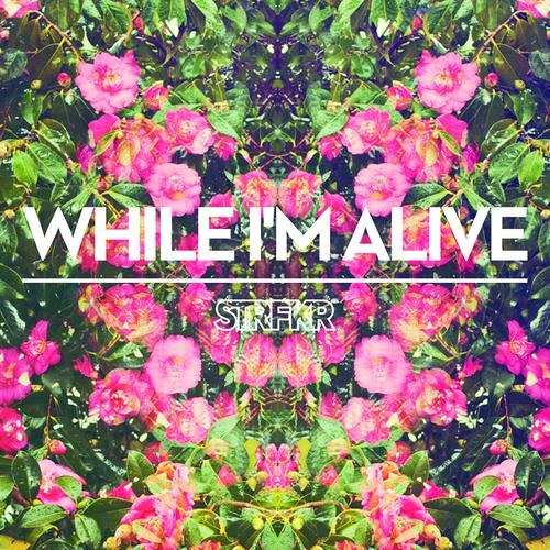"STRFKR ""While I'm Alive"" (POLARBYE REMIX) Please vote for me."