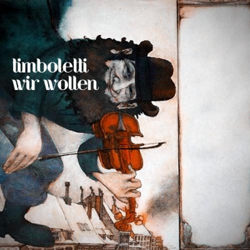 Timboletti - wir wollen