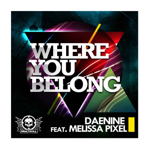 Daenine and Melissa Pixel- Know where you belong