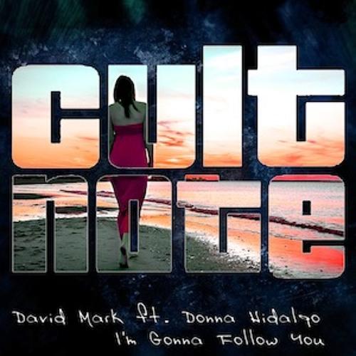 David Mark Ft. Donna Hidalgo - I'm gonna follow you (Miky Falcone Remix)   Cult Note