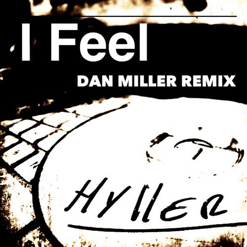 Hyller feat Lih Calandrini - I Feel (Dan Miller Remix)