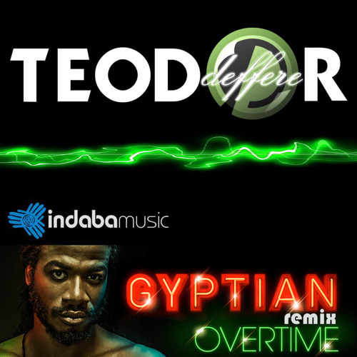 Gyptian - Overtime (Teodor Deffere RMX)