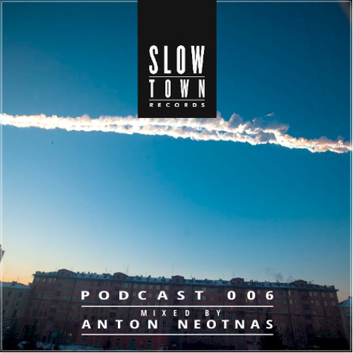 Slow Town MIX 06 | mixed by Anton Neotnas