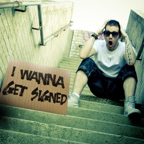 I Wanna Get Signed   Single Version