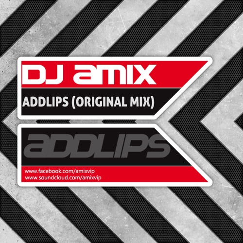 Dj Amix - Addlips (Original Mix)
